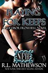 Playing For Keeps (A Neighbor From Hell Series Book 1) (English Edition)