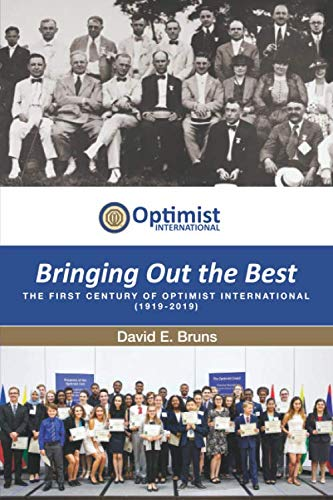 Bringing Out the Best-The First Century of Optimist International (1919-2019)