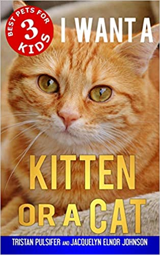 Buy I Want A Kitten Or A Cat 3 Best Pets For Kids Book Online At Low Prices In India I Want A Kitten Or A Cat 3 Best Pets For