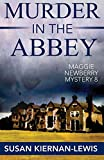 Murder in the Abbey (The Maggie Newberry Mysteries) (Volume 8)