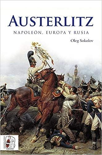 Austerlitz: Napoleón, Europa y Rusia