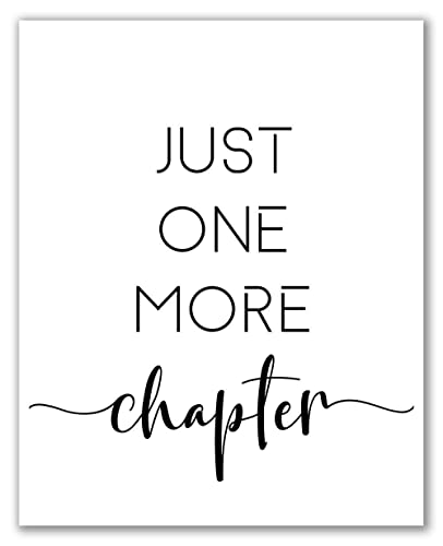 Amazon Com Just One More Chapter 8 X 10 Unframed Reader Gifts Book Art Reading Quotes Large Poster Home Decor Book Prints Gift For Writers Printable Wall Art Handmade