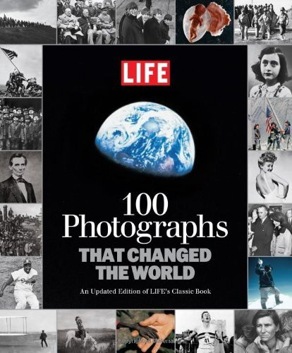 (100 Photographs That Changed the World (Life (Life Books)) by Robert Sullivan (Editor) (9-Aug-2011) Hardcover)