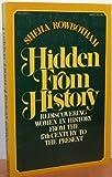 Hidden from History, Sheila Rowbotham, 0394716213