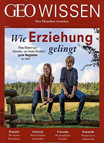 GEO Wissen 54/2014 - Wie Erziehung gelingt