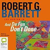 And De Fun Don't Done | Robert G. Barrett