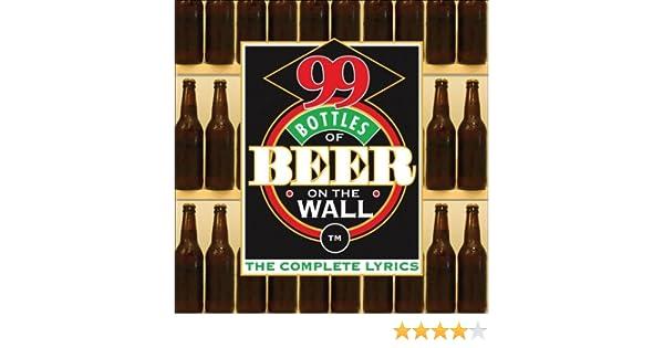 99 Bottles Of Beer On The Wall Complete Lyrics Tim Nyberg 9780740760747 Amazon Books