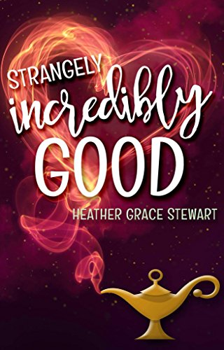 Strangely, Incredibly Good (Strangely, Incredibly Good Series Book 1)