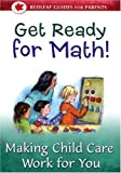 Get Ready for Math!: Making Child Care Work for You (Redleaf Guides for Parents)