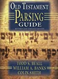 img - for Old Testament Parsing Guide: Revised and Updated Edition by Todd S. Beall (May 01,2000) book / textbook / text book