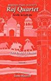 img - for Behind Paul Scott's Raj Quartet: A Life in Letters: Volume I: The Early Years: 1940-1965 by Paul Scott (2011-03-28) book / textbook / text book