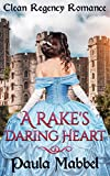 A Rake's Daring Heart: Clean Regency Romance by  Paula Mabbel in stock, buy online here