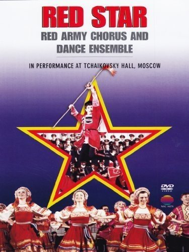 Red Star: Red Army Chorus and Dance Ensemble in Performance at Tchaikovsky Hall, Moscow