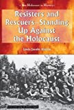 Resisters and Rescuers: Standing Up Against the Holocaust (Holocaust in History)