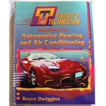Today's Technician: Classroom Manual for Automotive Heating and Air Conditioning