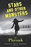 Stars and Other Monsters, Phronk, 1499679599