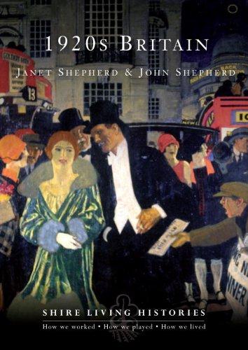 1920s Britain (Shire Living Histories) PDF