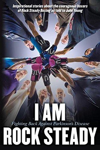 Download I Am Rock Steady: Fighting Back Against Parkinson's Disease pdf epub