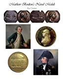 Matthew Boulton's Naval Medals: Captain Cook's Resolution and Adventure Medal, Lord Nelson's Nile and Trafalgar and Earl St Vincent's Medals