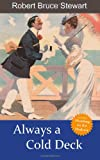 Always a Cold Deck, Robert Bruce Stewart, 193871010X