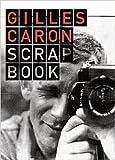 Gilles Caron scrapbook de Marianne Caron-Montely ( 9 février 2012 )