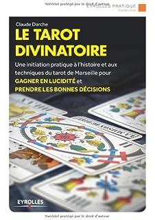 04fcaf4b44683e Le tarot divinatoire  Une initiation pratique à l histoire et aux  techniques du tarot