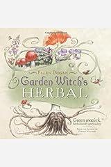 Garden Witch's Herbal: Green Magick, Herbalism & Spirituality Paperback