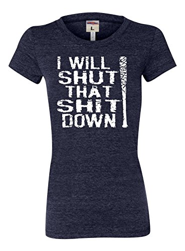 Go All Out Screenprinting XX-Large Navy Blue Womens I Will Shut That Shit Down Tri-Blend T-Shirt - Will Blend T-shirt