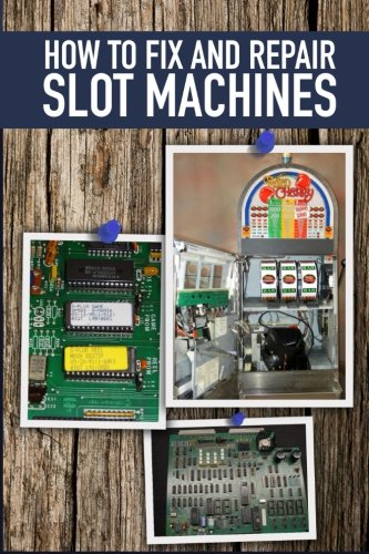 How to fix and Repair Slot Machines: The PE Plus and S Plus