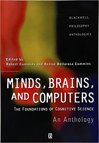 Minds, Brains, and Computers: An Historical Introduction to the Foundations of Cognitive Science