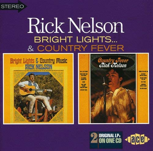 Bright Lights & Country Music/Country Fever (Ricky Nelson Bright Lights And Country Music)