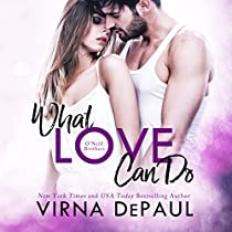 WHAT LOVE CAN DO: O'NEILL BROTHERS: HOME TO GREEN VALLEY, BOOK 1