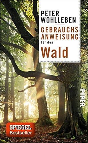 Peter Wohlleben - Gebrauchsanweisung für den Wald