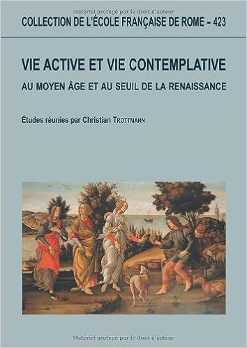 Lire Vie active et vie contemplative au Moyen Age au seuil de la Renaissance pdf, epub
