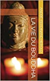 La Vie du Bouddha (French Edition)