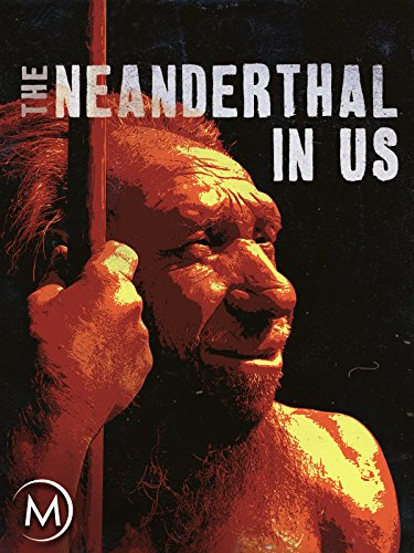 (The Neanderthal in Us)
