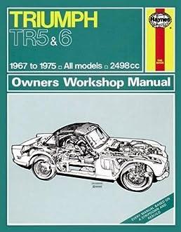 triumph tr5 tr6 owner s workshop manual haynes publishing rh amazon com Triumph TR3 Triumph TR4