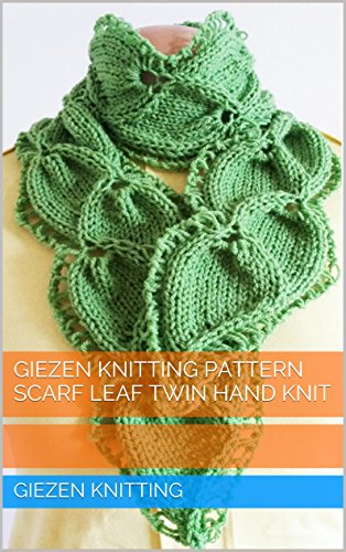 Giezen Knitting Pattern Scarf Leaf Twin Hand Knit Kindle Edition