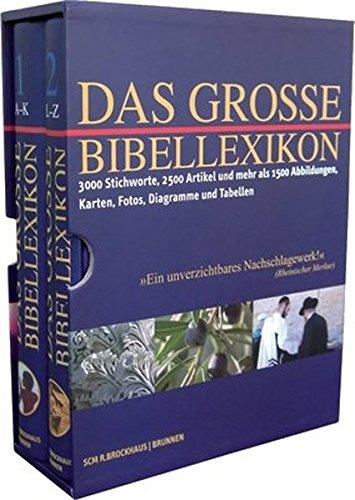 Das große Bibellexikon: 3000 Stichworte, 2500 Artikel und mehr als 1500 Abbildungen, Karten, Fotos, Diagramme und Tabellen