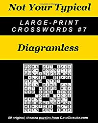 Not Your Typical Large-Print Crosswords #7 - Diagramless