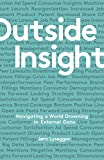 Outside Insight: Navigating a World Drowning in External Data