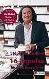 16 Impulse für mehr Souveränität: Best of Stéphane Etrillard Jubiläums-Edition (Coaching & Mee(h)r)