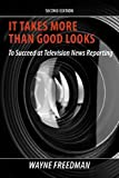 It Takes More Than Good Looks, Wayne Freedman, 0984312536