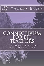 Connectivism for EFL Teachers: A Theory of Learning for A Digital Age