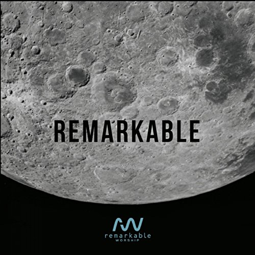 Remarkable Worship - Remarkable 2017