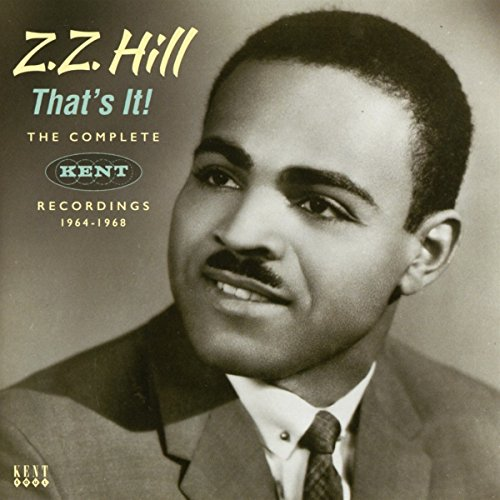 That's It! - The Complete Kent Recordings 1964-1968 (Best Of Zz Hill)