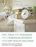 Making the Most of Bed Rest, Barbara Edelston Peterson, 1936740168