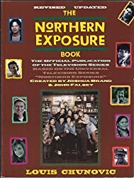 The Northern Exposure Book: The Official Publication of the Television Series
