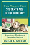 img - for What Happens When Students Are in the Minority: Experiences that Impact Human Performance book / textbook / text book