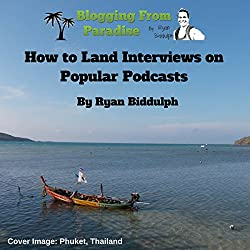 Blogging from Paradise: How to Land Interviews on Popular Podcasts